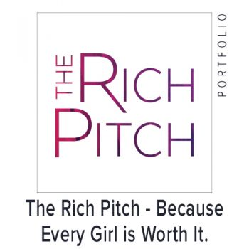The Rich Pitch – Because Every Girl is Worth It