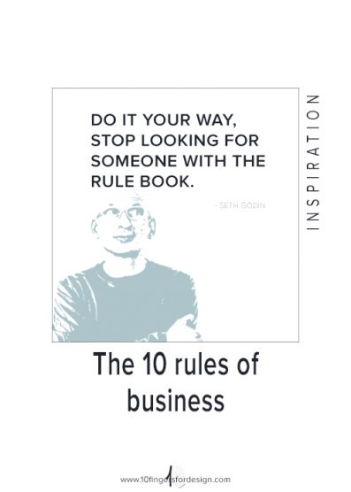 """Do it your way, stop looking for someone with the rule book."" – Seth Godin."